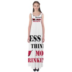 Less Thinking More Drinking Empire Waist Maxi Dress