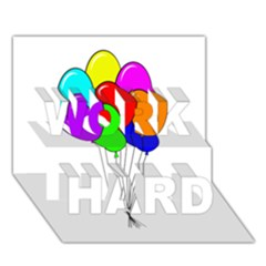Colorful Balloons WORK HARD 3D Greeting Card (7x5)