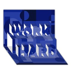 Deep blue abstract design WORK HARD 3D Greeting Card (7x5)
