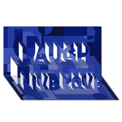 Deep blue abstract design Laugh Live Love 3D Greeting Card (8x4)