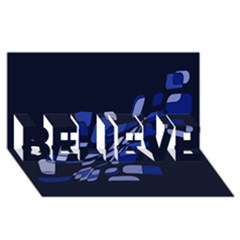 Blue abstraction BELIEVE 3D Greeting Card (8x4)