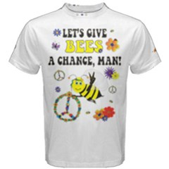 Let s Give Bees A Chance, Man! Men s Cotton Tee