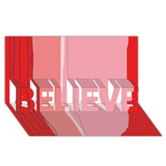 Red and pink lines BELIEVE 3D Greeting Card (8x4)