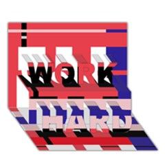 Red abstraction WORK HARD 3D Greeting Card (7x5)