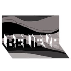 Black and gray design BELIEVE 3D Greeting Card (8x4)