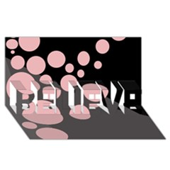 Pink dots BELIEVE 3D Greeting Card (8x4)