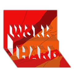 Red and orange decorative abstraction WORK HARD 3D Greeting Card (7x5)