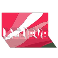 Pink abstraction BELIEVE 3D Greeting Card (8x4)