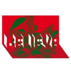 Red and green abstract design BELIEVE 3D Greeting Card (8x4)