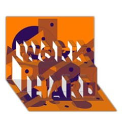 Orange and blue abstract design WORK HARD 3D Greeting Card (7x5)