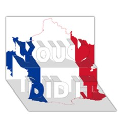 Flag Map Of France You Did It 3D Greeting Card (7x5)