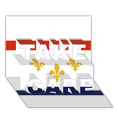 Flag Of New Orleans  TAKE CARE 3D Greeting Card (7x5)