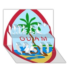 Seal Of Guam Miss You 3d Greeting Card (7x5)