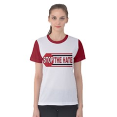 Stop The Hate Women s Cotton Tee