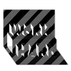 Black and gray lines WORK HARD 3D Greeting Card (7x5)
