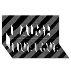 Black and gray lines Laugh Live Love 3D Greeting Card (8x4)