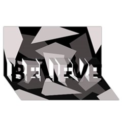 Simple gray abstraction BELIEVE 3D Greeting Card (8x4)