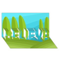 Green and blue landscape BELIEVE 3D Greeting Card (8x4)