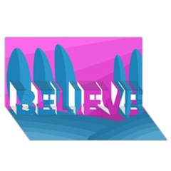 Pink and blue landscape BELIEVE 3D Greeting Card (8x4)