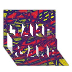 Abstract high art TAKE CARE 3D Greeting Card (7x5)