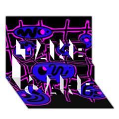 Blue and magenta abstraction TAKE CARE 3D Greeting Card (7x5)