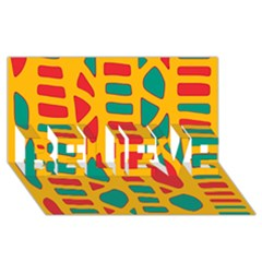 Abstract decor BELIEVE 3D Greeting Card (8x4)