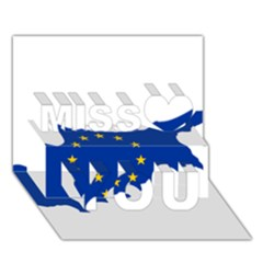 European Flag Map Of Cyprus  Miss You 3d Greeting Card (7x5)