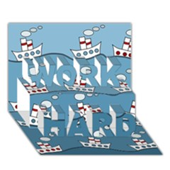 Boats WORK HARD 3D Greeting Card (7x5)