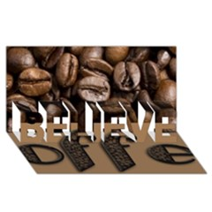 Funny Coffee Beans Brown Typography BELIEVE 3D Greeting Card (8x4)
