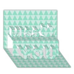 Mint color triangle pattern Miss You 3D Greeting Card (7x5)