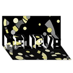 Yellow and gray abstract art BELIEVE 3D Greeting Card (8x4)