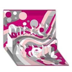 Magenta, Pink And Gray Design Miss You 3d Greeting Card (7x5)