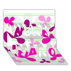 Magenta floral pattern WORK HARD 3D Greeting Card (7x5)