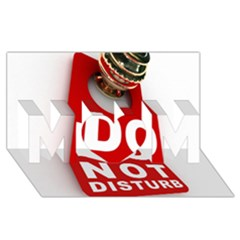 Do Not Disturb Mom 3d Greeting Card (8x4)