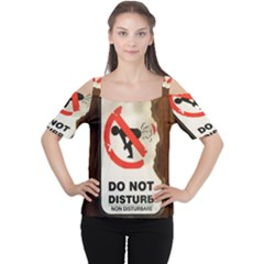 Do Not Disturb Sign Please Go Away I Don T Care Women s Cutout Shoulder Tee
