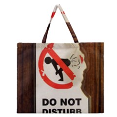 Do Not Disturb Sign Please Go Away I Don T Care Zipper Large Tote Bag