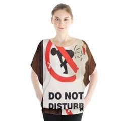 Do Not Disturb Sign Please Go Away I Don T Care Blouse