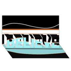 Cyan, black and white waves BELIEVE 3D Greeting Card (8x4)