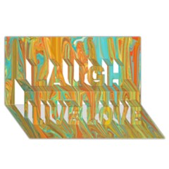 Beautiful Abstract in Orange, Aqua, Gold Laugh Live Love 3D Greeting Card (8x4)