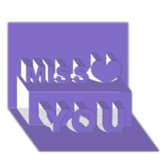 Lilac   Purple Color Design Miss You 3d Greeting Card (7x5)