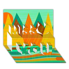 Orange And Green Landscape Miss You 3d Greeting Card (7x5)