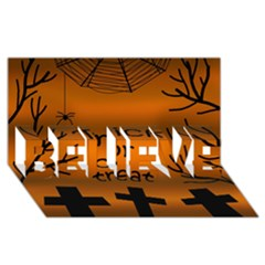 Trick or treat - cemetery  BELIEVE 3D Greeting Card (8x4)