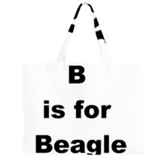 B Is For Beagle Large Tote Bag