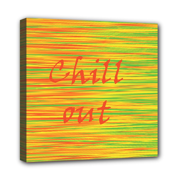 Chill out Mini Canvas 8  x 8