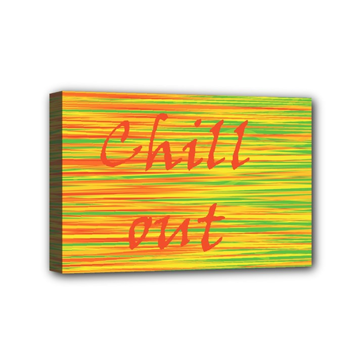 Chill out Mini Canvas 6  x 4