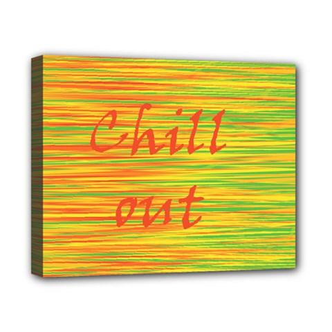 Chill out Canvas 10  x 8