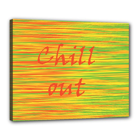 Chill out Canvas 20  x 16