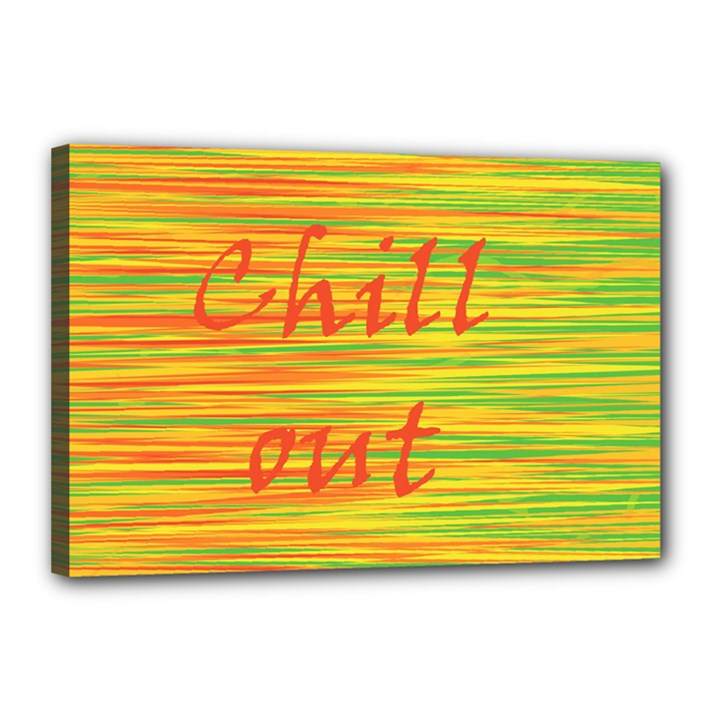 Chill out Canvas 18  x 12