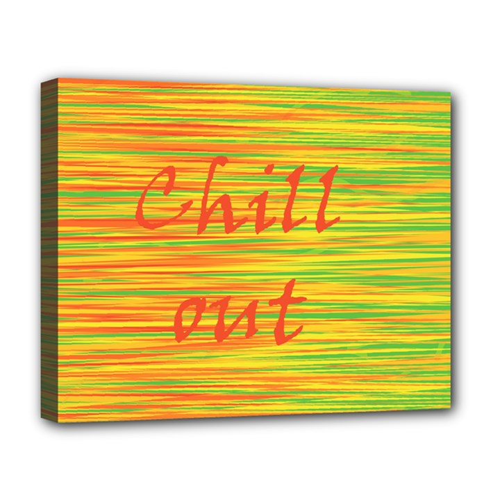 Chill out Deluxe Canvas 20  x 16