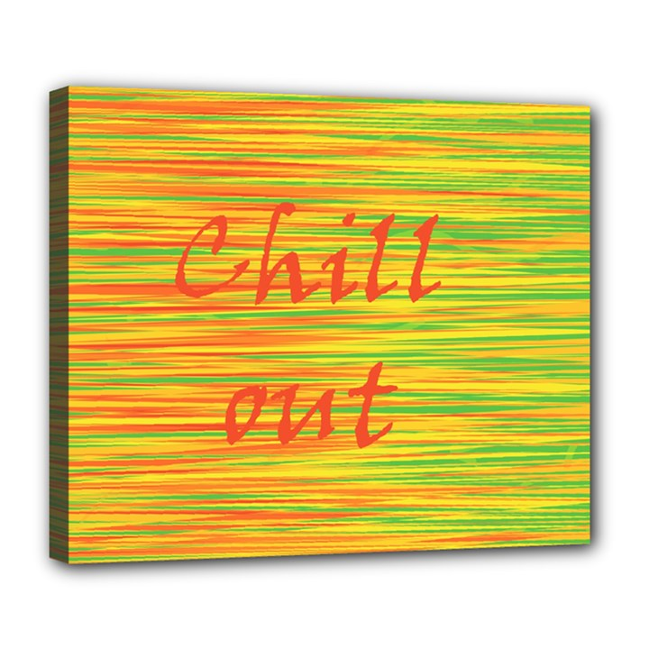 Chill out Deluxe Canvas 24  x 20